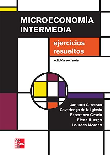 9788448183578: MICROECONOMIA INTERMEDIA EJERCICIOS RESUELTOS ED.REVISADA