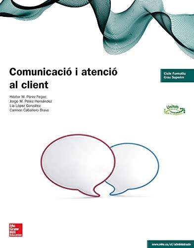 LA - COMUNICACIO I ATENCIO AL CLIENT: Pérez Feijoo, Héctor M.;Pérez Hernández, Jorge M.;López ...