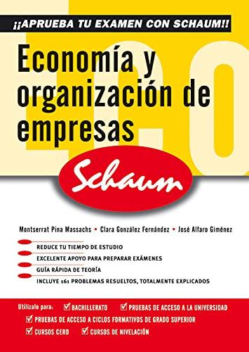 Aprueba tu Exámenes con Schaum. Economía y organización de empresas: Monserrat...