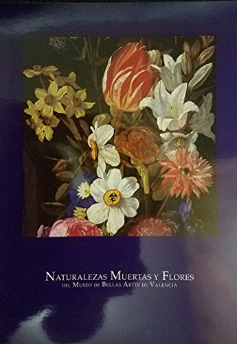 9788448213893: Naturalezas muertas y flores del Museo de Bellas Artes de Valencia (Spanish Edition)