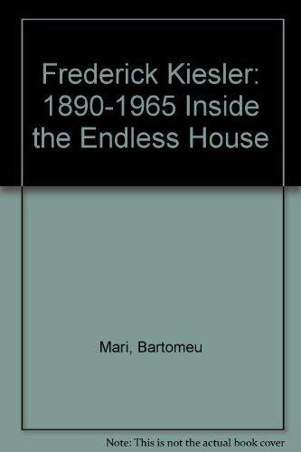 9788448214463: Frederick Kiesler: 1890-1965 Inside the Endless House
