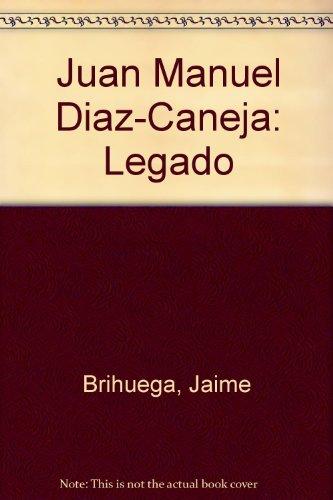 Juan Manuel Diaz-Caneja: Legado: Jaime Brihuega