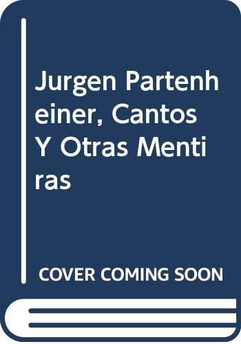 Jurgen Partenheiner, Cantos Y Otras Mentiras (Spanish: Juan Manuel Bonet