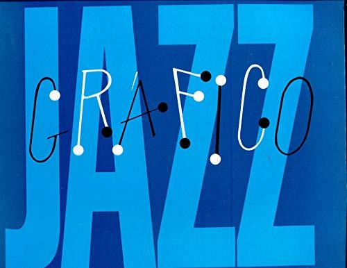 Jazz Grafico: Diseno y Fotografia en el Disco de Jazz 1940-1968: Garcia, Jorge