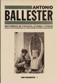 9788448224820: ANTONIO BALLESTER. RECUERDOS DE INFANCIA. GUERRA Y EXILIO (DOCUEMNTOS 2)