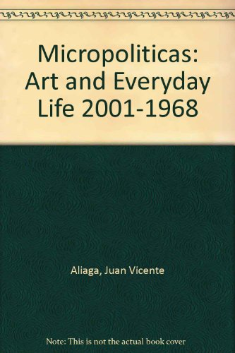 Micropoliticas: Art and Everyday Life 2001-1968: n/a
