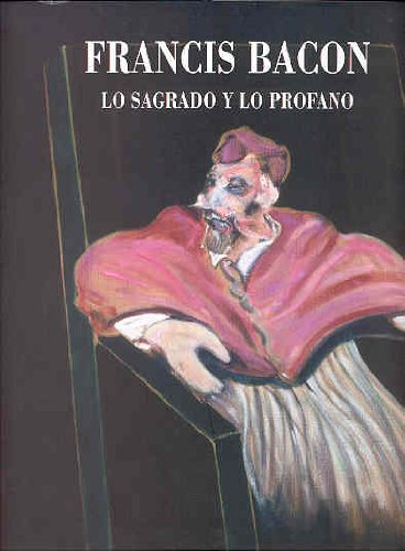9788448236465: Francis Bacon - the Sacred and the Profane (English and Spanish Edition)