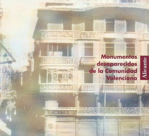 9788448237646: Monumentos desaparecidos de la comunidad Valenciana. Alicante