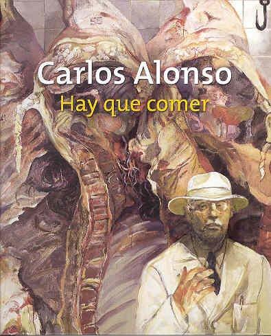 9788448240134: Carlos Alonso: Hay Que Comer (English, Spanish and Catalan Edition)