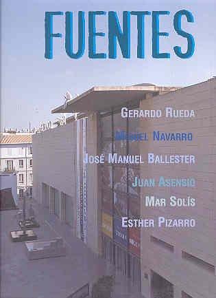 FUENTES (Fountains): GERARDO RUEDA, MIQUEL NAVARRO, JOSE MANUEL BALLESTER, JUAN ASENSIO, MAR SOLIS,...