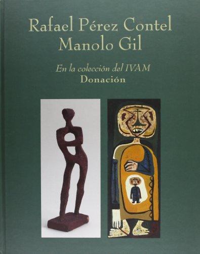 9788448243159: Donacion Rafael Pérez contel -manolo Gil coleccion ivam