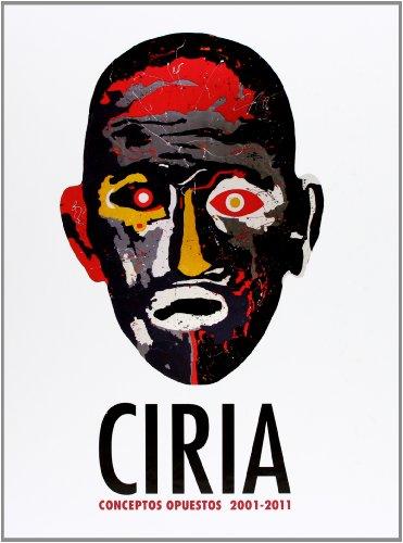 9788448256517: Ciria: conceptos opuestos (2001-2011) (cat.exposicion)(esp-ing-val)