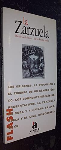 Flash-Acento Editorial: LA Zarzuela (Spanish Edition): MANUEL GARCIA FRANCO - RAMON REGIDOR ARRIBAS