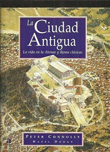 9788448303297: La ciudad antigua. La vida en la Atenas y Roma clásicas