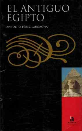 9788448307547: El Antiguo Egipto / Ancient Egypt (Acento Historia) (Spanish Edition)