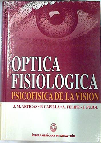 9788448601157: Optica fisiologica : psicofisica de la vision