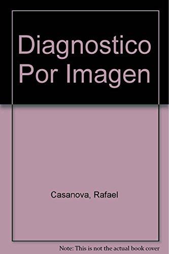 Diagnostico Por Imagen (Spanish Edition): Pedrosa, Cesar S., Casanova, Rafael