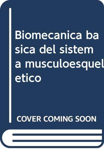 9788448606350: Biomecánica básica del sistema musculoesquelético 3ª ed