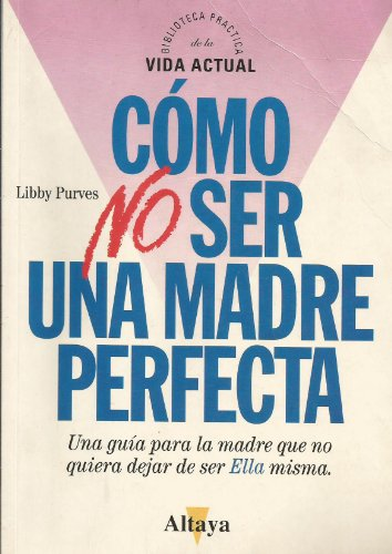 9788448702502: Como No Ser Una Madre Perfecta