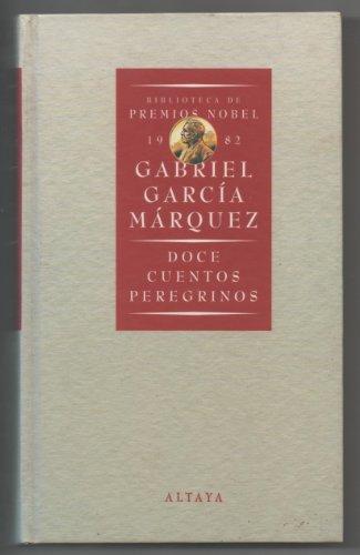 Doce cuentos peregrinos Nº 1: Gabriel García Márquez