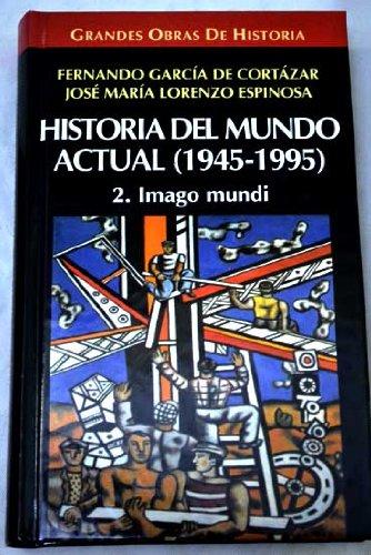 9788448707095: Historia del mundo actual : 1945-1995, tomo 1. Memoria de medio siglo