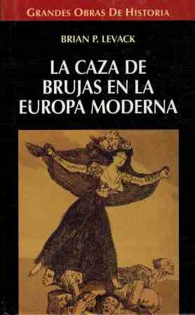 La caza de brujas en la Europa: Brian P. Levack