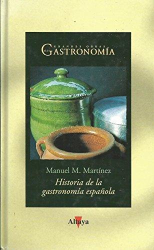 Historia De La Gastronomía Española: Manuel M. Martínez