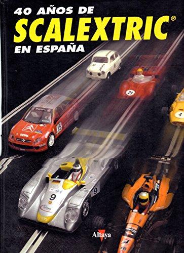 9788448715427: 40 años de Scalextric en España