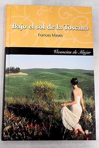 9788448724641: Bajo El Sol De La Toscana