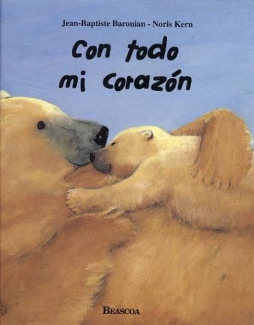 9788448806866: Con Todo Mi Corazon (Spanish Edition)