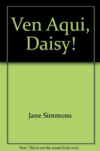 9788448808495: Ven Aqui, Daisy!