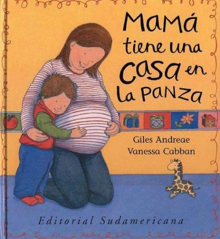 Mama Tiene Una Casa En La Panza (Spanish Edition): Andreae, G.