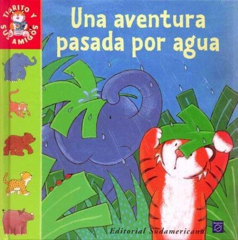 Una Aventura Pasada Por Agua (Spanish Edition): Beascoa, Sykes, Julie