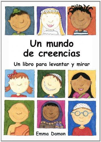 Un Mundo de Creencias (Spanish Edition) (8448816781) by Emma Damon