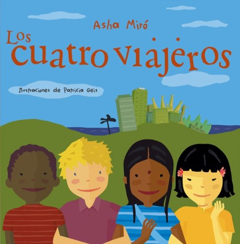 Los cuatro viajeros / The four travelers: Miro, Asha