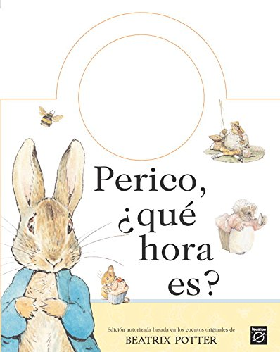 Perico, Que Hora Es? / What Time Is It Peter Rabbit? (Titol Unic) (Spanish Edition): Beatrix ...