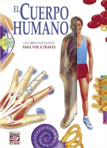 9788448819651: EL CUERPO HUMANO (UN LIBRO FASCINANTE PARA VER A TRAVES)