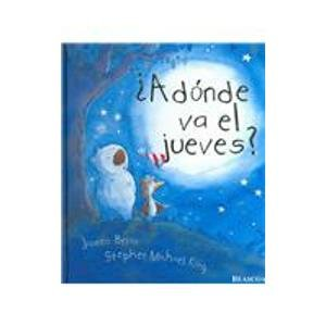 9788448820336: A donde va el jueves/ Where does Thursday Go? (Spanish Edition)