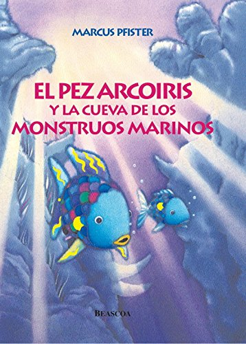 9788448821937: El pez Arcoíris y la cueva de los monstruos marinos (El pez Arcoíris) (PEZ ARCOIRIS)