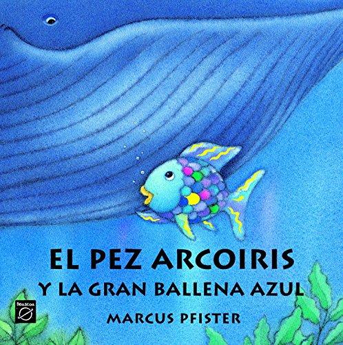9788448821951: El Pez Arco Iris y La Gran Ballena Azul (Spanish Edition)