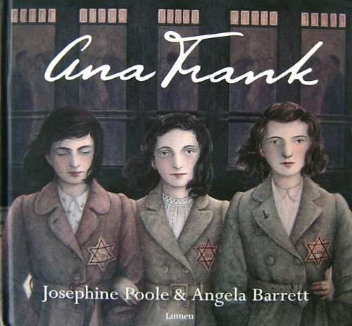 Ana Frank (LUMEN INFANTIL) (Spanish Edition) (9788448822132) by POOLE,JOSEPHINE/BARRETT,ANGELA