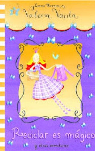 Reciclar es magico/ Recycling is Magic (Valeria Varita/ Felicity Wishes) (Spanish Edition...
