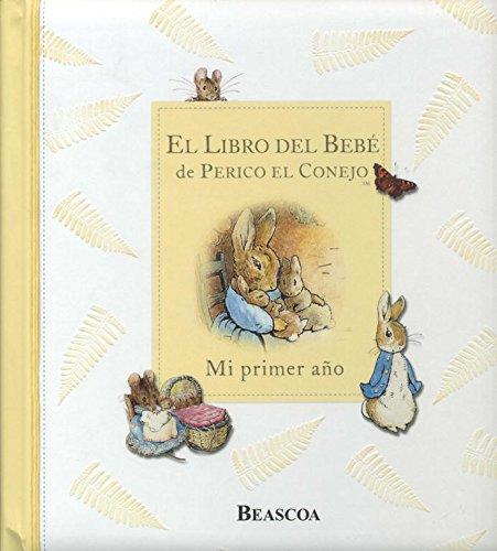 9788448824143: El libro Del Bebe De Perico El Conejo / Peter Rabbit'S Baby Book: Mi primer ano/ My First Year