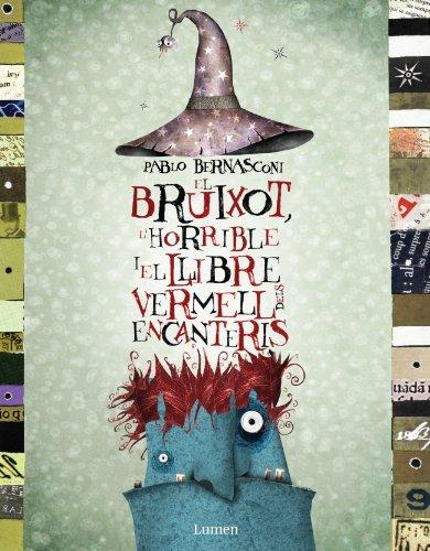 9788448825386: El bruixot, l'horrible i el llibre vermell dels encanteris