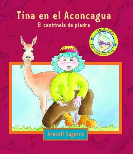 9788448828080: Tina en el Aconcagua / Tina in the Aconcagua: El centinela de piedra / The Stone Sentry (Los viajes de Tina / Tina's Journeys) (Spanish Edition)