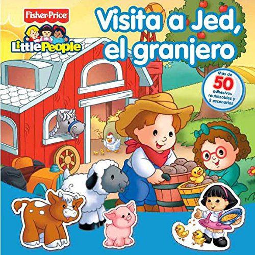9788448828967: Visita a Jed, el granjero (Fisher-Price): (Incluye adhesivos) (FISHER PRICE. LITTLE PEOPLE)