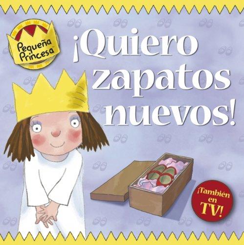 9788448829261: PEQUE�A PRINCESA. �QUIERO ZAPATOS NUEVOS!