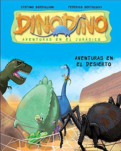 Aventuras en el desierto / Adventures on the Desert (Dinodino: Aventuras En El Jurasico /...