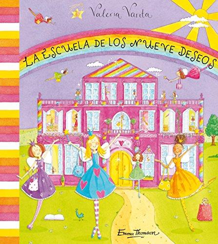 9788448831141: La escuela de los Nueve Deseos / The School Of Nine Wishes (Valeria Varita / Felicity Wishes) (Spanish Edition)
