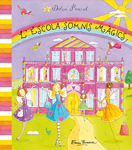 9788448831158: L'Escola Somnis Màgics (Dolça Picarol)
